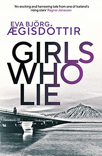 Girls Who Lie (Forbidden Iceland Book 2) by [Eva Björg Ægisdóttir, Victoria Cribb]