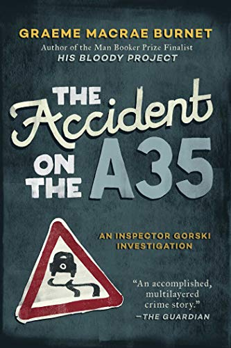 Image of The Accident on the A35: An Inspector Gorski Investigation