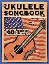 The Ukulele Songbook: 60 American Folk Songs