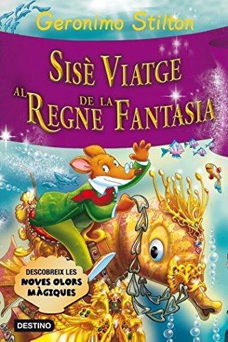 Sisè viatge al Regne de la Fantasia (GERONIMO STILTON. REGNE DE LA FANTASIA)