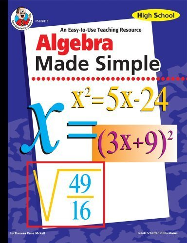 Algebra Made Simple: An Easy-to-Use Teaching Resource (High School) 1st edition by Teresa Kane McKell (2001) Paperback