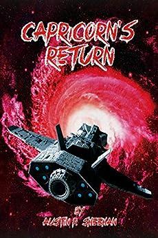 Capricorn's Return: A Science Fiction Horror Short Story by [Austin P. Sheehan]