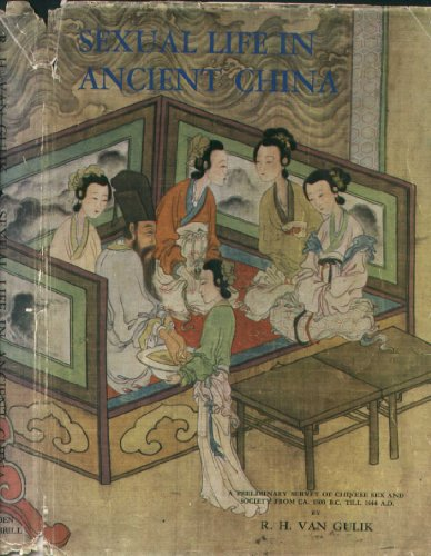 Sexual Life in Ancient China en india: A Preliminary Survey of Chinese Sex and Society from ca. 1500 B.C. till 1644 A.D.