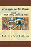 Ancient Egyptian Gods, Myths & Symbols: Childrens Short-Story Coloring Book