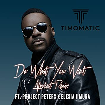 Do What You Want (Afrobeat Remix)
