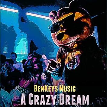 A Crazy Dream