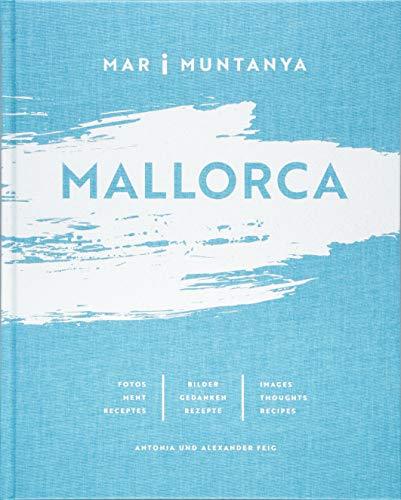 MALLORCA – MAR i MUNTANYA: Bilder | Gedanken | Rezepte