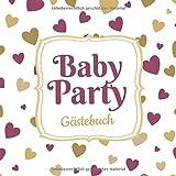 Baby Party - Gästebuch: Geschenk für die Babyparty | Edle Babyshower Deko für Mädchen | Buch mit kreativen Fragen und Platz für Wünsche, Zeichnungen und Fotos