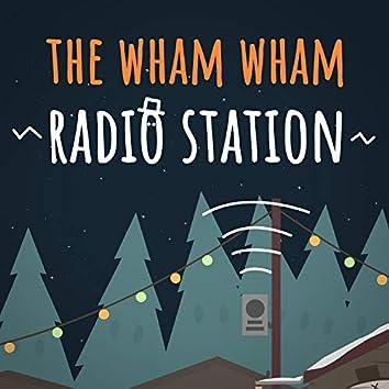 The Wham Wham Radio Station