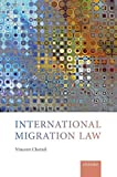 International Migration Law - Vincent (Professor of International Law, Professor of International Law, Graduate Institute of International and Development Studies) Chetail