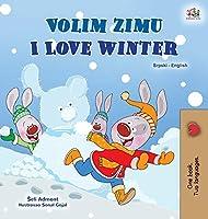 I Love Winter (Serbian English Bilingual Children's Book - Latin Alphabet) (Serbian English Bilingual Collection - Latin)