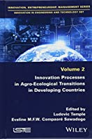 Innovation Processes in Agro-Ecological Transitions in Developing Countries (Innovation in Engineering and Technology)