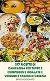 377 Ricette Di Campagna Per Zuppe E Chowders E Insalate E Verdure E Fagioli E Cereali : Pasti Cotte In Casa Facili E Deliziose – Libro Di Cucina Per Ricette Di Campagna