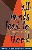All Roads Lead to Blood (2040 Books Awards) - Bonnie Chau