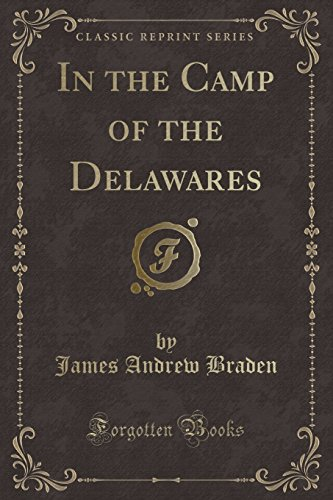 In the Camp of the Delawares (Classic Reprint)