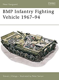 BMP Infantry Fighting Vehicle 1967–94 (New Vanguard)