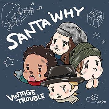 Santa Why