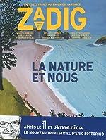 Zadig - Numéro 2 La nature et nous d'Eric Fottorino