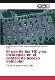 El uso de las TIC y su incidencia en el control de acceso vehicular: Tic en el acceso vehicular