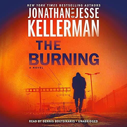 The Burning Audiobook By Jonathan Kellerman, Jesse Kellerman cover art