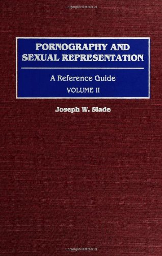 Pornography and Sexual Representation: A Reference Guide, Volume II (American Popular Culture)