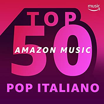 TOP 50 - Pop italiano