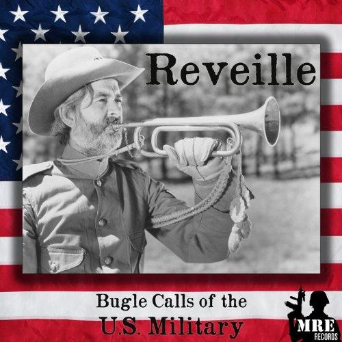 Reveille: Bugle Calls of the U.S. Mil