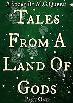 Tales From A Land Of Gods by [M.C Queen]