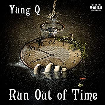 Run out of Time