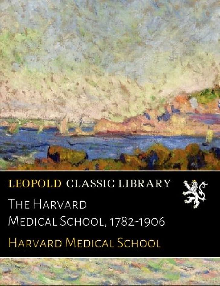 絡み合いこどもの日レトルトThe Harvard Medical School, 1782-1906
