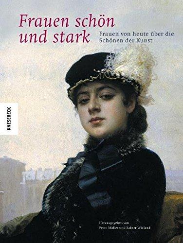 Buchseite und Rezensionen zu 'Frauen schön und stark: Frauen von heute über die Schönen der Kunst' von  Rainer Wieland