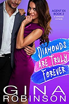Diamonds Are Truly Forever: An Agent Ex Series Novel (The Agent Ex Series Book 2) by [Gina Robinson]