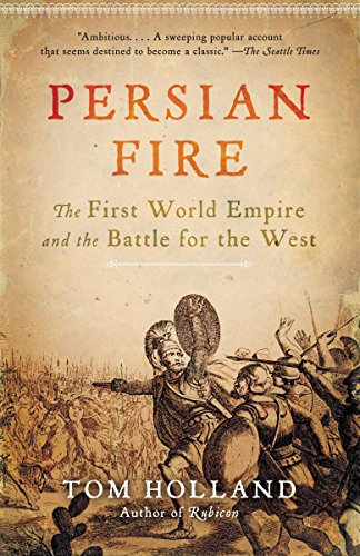 Compare Textbook Prices for Persian Fire: The First World Empire and the Battle for the West Illustrated Edition ISBN 9780307279484 by Holland, Tom