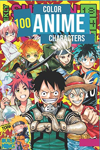 Color +100 Anime Characters: Coloring Book V.2 - Literally 100 Coloring Pages Of The Most Known Characters In Anime World (Anime coloring book)