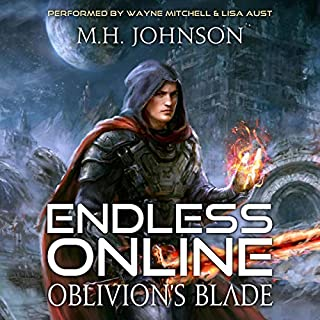Endless Online: Oblivion's Blade     Endless Online Series, A LitRPG Adventure, Book 1              By:                                                                                                                                 M. H. Johnson                               Narrated by:                                                                                                                                 Wayne Mitchell,                                                                                        Lisa Aust                      Length: 10 hrs and 53 mins     12 ratings     Overall 4.8