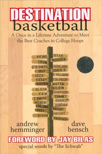 Destination Basketball: A Once in a Lifetime Adventure to Meet the Best Coaches in College Hoops