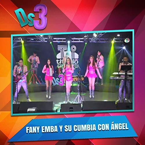 El Deses3 Presenta a Fany Emba y Su Cumbia Con Ángel