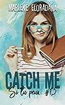 Si tu peux..., tome 1.5 : Catch me par Eloradana