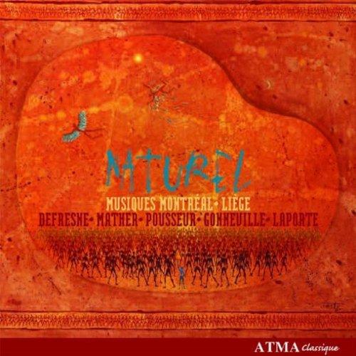 Naturel A Musiques Montreal by Launeddas Ensemble/Quatuor Tellus/Quatuor Euterpe