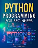 Python Programming for Beginners : The Ultimate Guide for Beginners to Learn Python Programming: Crash Course on Python Programming for Beginners (Python Programming Books Book 1)