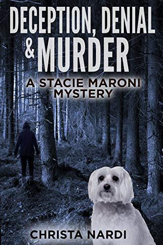 Book: Deception, Denial & Murder (A Stacie Maroni Mystery Book 3) by Christa Nardi