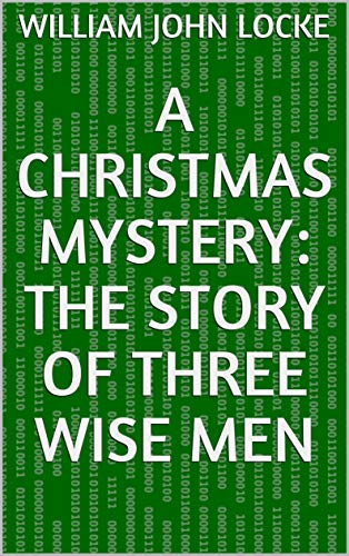 A Christmas Mystery: The Story of Three Wise Men (English Edition)