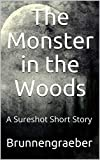 The Monster in the Woods: A Sureshot Short Story (The Sureshot) (English Edition)