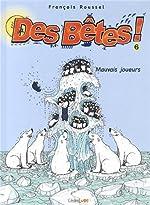 BETES T06 MAUVAIS JOUEURS de FRANCOIS ROUSSEL