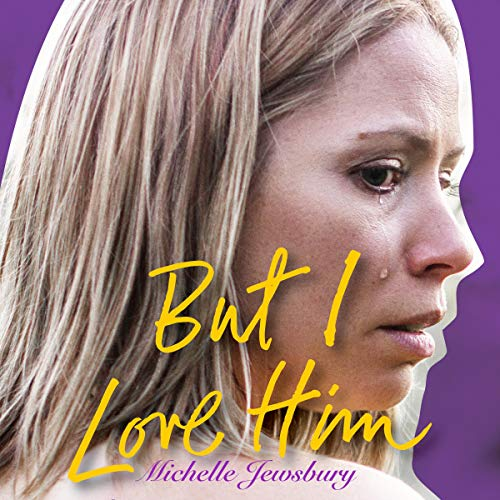 But I Love Him: A True Story of Love, Pain and Domestic Violence Titelbild