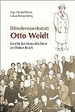 Blindenwerkstatt Otto Weidt: Ein Ort der Menschlichkeit im Dritten Reich - Inge Deutschkron