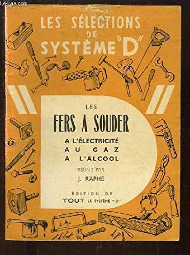 """Les Sélections de Système """"D"""" : Les Fers à Souder à l'électricité, au gaz, à l'alcool ..."""