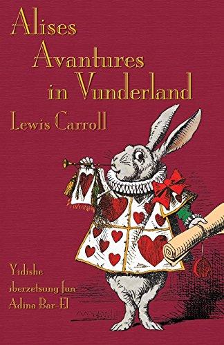Alises Avantures in Vunderland: Alice's Adventures in Wonderland in Yiddish