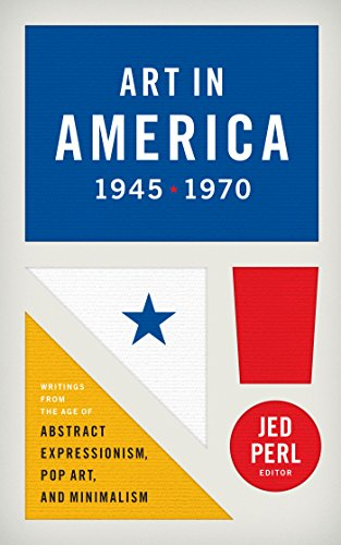 Art in America 1945-1970 (LOA #259): Writings from the Age of Abstract Expressionism, Pop Art, and Minimalism (Library of America) (English Edition)