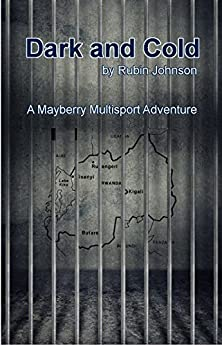 Dark and Cold (A Mayberry Multisport Adventure) by [Rubin Johnson]